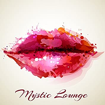 Mystic Lounge – Sensual Chill Lounge Private Party Music Sexy Moods