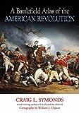 A Battlefield Atlas of the American Revolution