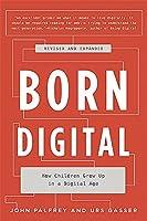 Born Digital: How Children Grow Up in a Digital Age