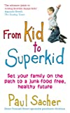 From Kid to Superkid: Set your family on the path to a junk-food free, healthy future (English Edition)