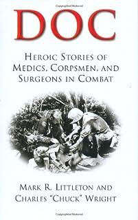 Doc: Heroic Stories of Medics,Corpsmen,and Surgeons in Combat