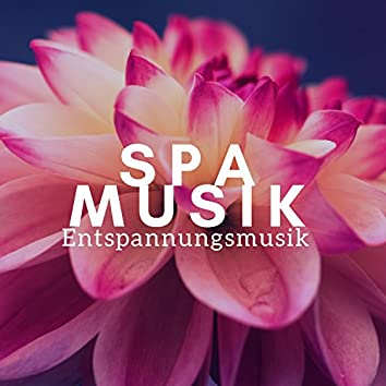 Spa Musik - Entspannungsmusik, Hintergrundmusik & Musik für Tiefenentspannung, Wellness & Sauna