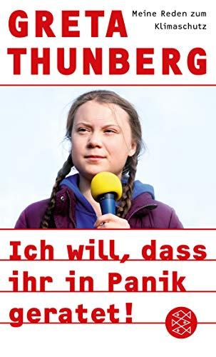 Ich will, dass ihr in Panik geratet!: Meine Reden zum Klimaschutz