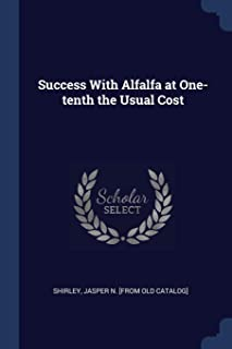 Success with Alfalfa at One-Tenth the Usual Cost