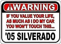 エンジニアグレードティンサイン、2005 05シルバラード警告値あなたの人生の注意サインおかしいティンサインバーパブガレージダイナーカフェ家の壁の装飾家の装飾アートポスターレトロヴィンテージ