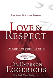 24 relationship books every couple should read together love and respect the love she most desires the respect he desperately needs by emerson eggerichs fandeluxe Choice Image