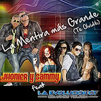 La Mentira Mas Grande (Te Olvide) [feat. Jhonier Y Sammy]