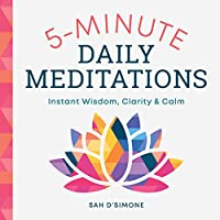 5-minute Daily Meditations: Instant Wisdom, Clarity & Calm