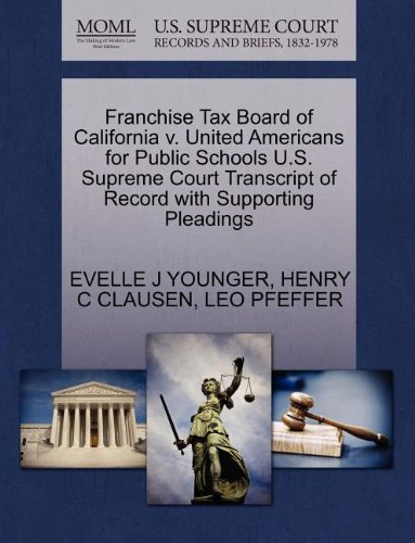 Franchise Tax Board of California V. United Americans for Public Schools U.S. Supreme Court Transcript of Record with Supporting Pleadings