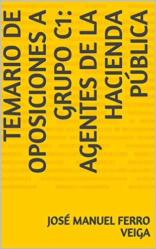 Temario de Oposiciones a Grupo C1: Agentes de la Hacienda Pública