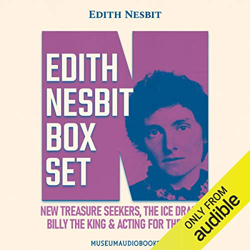 Edith Nesbit Box Set: New Treasure Seekers; The Ice Dragon; Billy the King & Acting for the Best Titelbild