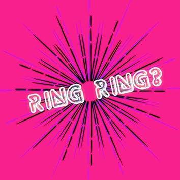 Ring Ring?