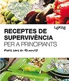 Receptes De Supervivència: Plats sans en 10 minuts! (SALSA)