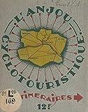 L'Anjou cyclo-touristique: 50 itinéraires et schémas, 4 cartes de tourisme (French Edition)