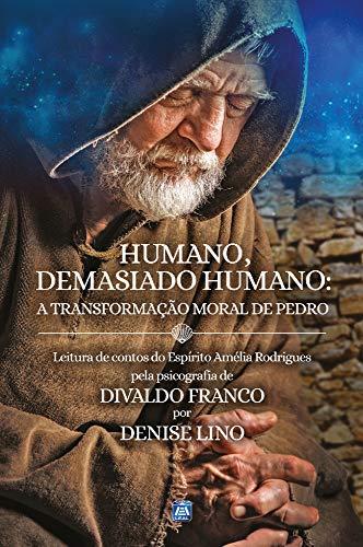 Humano, Demasiado Humano: a transformação moral de Pedro