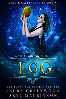 Inside The Egg Seven Wardens Laura Greenwood Skye MacKinnon fantasy romance