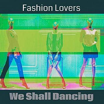 We Shall Dancing