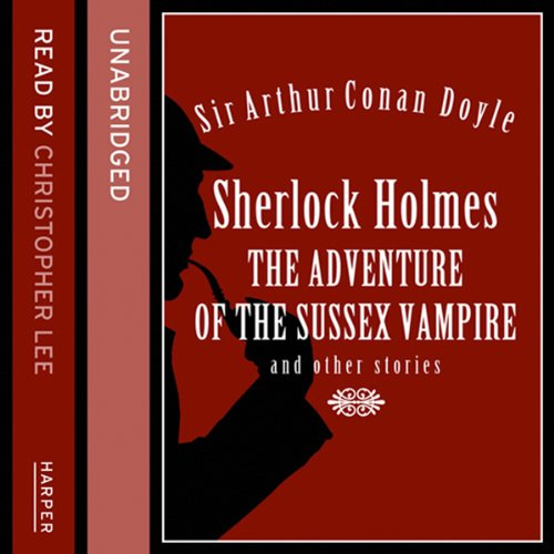 The Adventure of the Sussex Vampire and Other Stories audiobook cover art