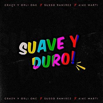 Suave y Duro (feat. susso ramirez & kike martí)