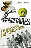 La saga des Mousquetaires - La belle époque du tennis français 1923-1933