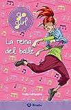 go girl - La reina del baile (Castellano - A PARTIR DE 8 AÑOS - PERSONAJES - Go girl nº 4) (Spanish Edition)