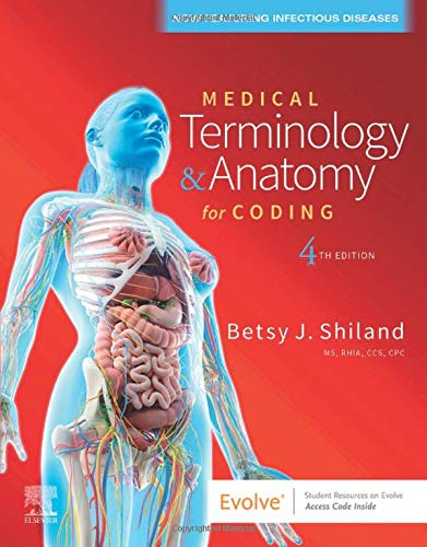 Compare Textbook Prices for Medical Terminology & Anatomy for Coding 4 Edition ISBN 9780323722360 by Shiland MS  RHIA  CCS  CPC  CPHQ  CTR  CHDA  CPB, Betsy J.