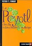 Le Peyotl chez les indiens huicholes du Mexique