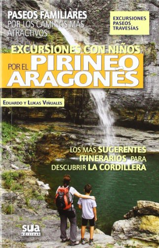 Excursiones con niños por el Pirineos Aragonés: Paseos familiares por los caminos más atractivos: 10 (A tiro de piedra)