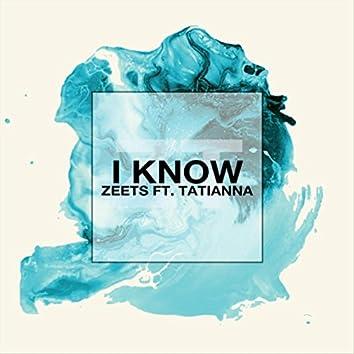 I Know (feat. Tatianna)