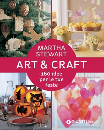 Art & Craft: 160 idee per le tue feste