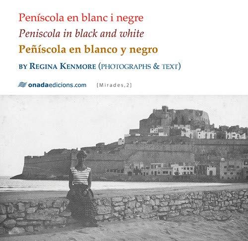 Peníscola en blanc i negre. Peniscola in black and white · Peñíscola en blanco y: Peniscola in black and white · Peñíscola en blanco y negro: 2 (Miradas, serie Maior)