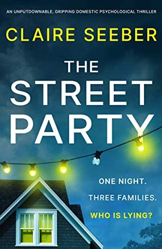 The Street Party An unputdownable gripping domestic psychological thriller product image