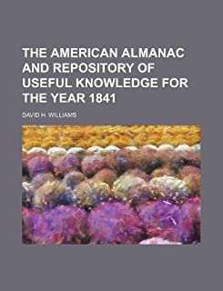 The American Almanac and Repository of Useful Knowledge for the Year 1841