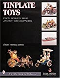 Tinplate Toys from Schuco, Bing, & Other Companies (Schiffer Book for Collectors)