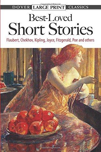 Best-Loved Short Stories: Flaubert, Chekhov, Kipling, Joyce, Fitzgerald,...