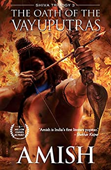 The Oath of The Vayuputras (The Shiva Trilogy Book 3) by [Amish Tripathi]