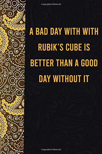 A bad day with with rubik's cube is better than a good day without it: funny notebook for export lovers, cute journal for writing journaling & note ... christmas gag gift for women men teen cowor