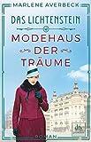 'Das Lichtenstein: Modehaus der Träume,...' von 'Marlene Averbeck'