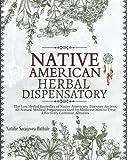 Native American Herbal Dispensatory: The Lost...