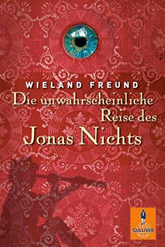 Die unwahrscheinliche Reise des Jonas Nichts: Roman