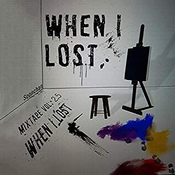 WHEN I LOST