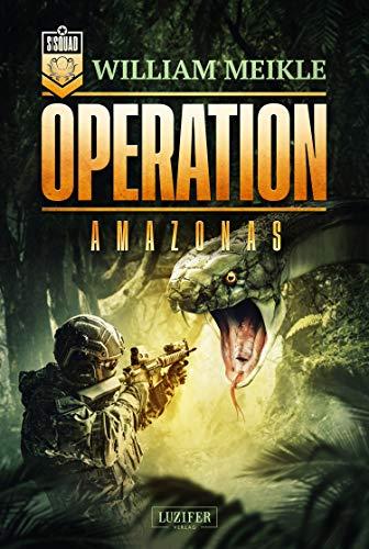 OPERATION AMAZONAS: SciFi-Horror-Thriller (Operation X 4)