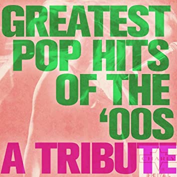 Greatest Pop Hits of the 00s: A Tribute