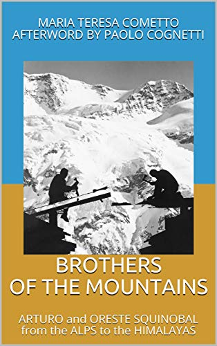 Brothers of the Mountains: ARTURO and ORESTE SQUINOBAL from the ALPS to the HIMALAYAS (English Edition)