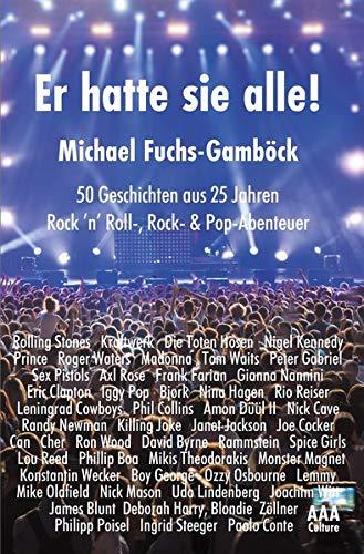 Er hatte sie alle!: 50 Geschichten aus 25 Jahren: Rock 'n' Roll-, Rock- & Pop-Abenteuer (AAA Culture-Taschenbuch)