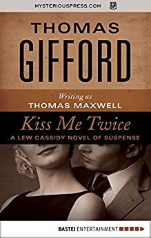 Kiss Me Twice (The Lew Cassidy Novels Book 2) by [Thomas Gifford]