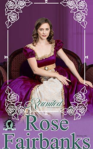 Reunited: A Pride and Prejudice Novella Variation (Loving Elizabeth Book 2) by [Rose Fairbanks]