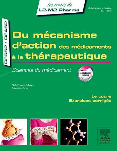 Du mécanisme d'action des médicaments à la thérapeutique: Sciences du médicament (Les cours de L2-M2 Pharma)