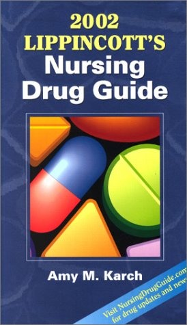 2002 Lippincott's Nursing Drug Guide (Book with Mini CD-ROM)