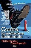 Plaidoyer pour l'homéopathie - Contre la médecine dictatoriale